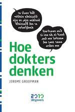 Hoe dokters denken - Jerome Groopman (ISBN 9789490951054)