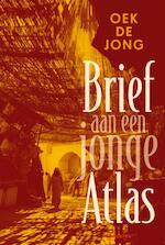 Brief aan een jonge Atlas - Oek de Jong (ISBN 9789045705439)