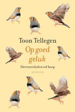 Op goed geluk - Toon Tellegen (ISBN 9789021455266)
