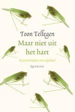 Maar niet uit het hart - Toon Tellegen (ISBN 9789021434490)
