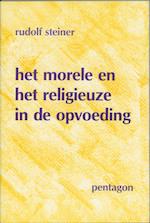 Het morele en het religieuze in de opvoeding
