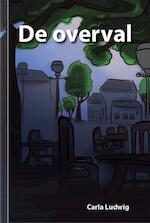 De overval - Carla Ludwig (ISBN 9789491337444)