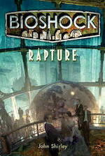 Rapture (Bioshock) - John Shirley (ISBN 9781848567047)