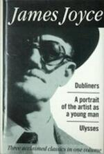 Dubliners; A portrait of the artist as a young man; Ulysses - James Joyce (ISBN 9781851523801)