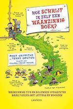 Hoe schrijf ik zelf een waanzinnig boek? - Andy Griffiths, Terry Denton (ISBN 9789401438353)