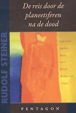 De reis door de planeetsferen na de dood - Rudolf Steiner