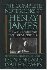 The Complete Notebooks of Henry James - Henry James (ISBN 9780195037821)