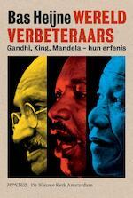 Wereldverbeteraars - Bas Heijne (ISBN 9789044634648)