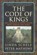 The Code of Kings - Linda Schele, Peter Mathews (ISBN 9780684852096)