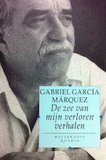De zee van mijn verloren verhalen - Gabriel García Márquez, Francine Mendelaar (ISBN 9789029056212)