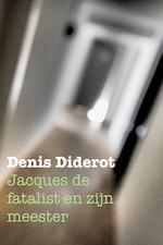 Jacques de fatalist en zijn meester - Denis Diderot (ISBN 9789492946003)