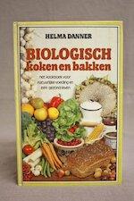 Biologisch koken en bakken - Helma Danner, Eva-Maria Wowy, Han Janssen (ISBN 9789061201717)
