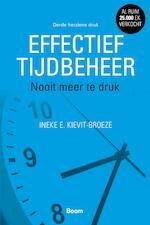 Effectief tijdbeheer - Ineke Kievit-Broeze (ISBN 9789024421770)