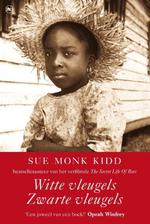 Witte vleugels, zwarte vleugels - Sue Monk Kidd (ISBN 9789044355208)