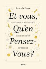 Et vous qu'en pensez-vous? - Pascale Seys (ISBN 9789401456944)