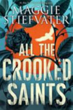 All the Crooked Saints - Maggie Stiefvater (ISBN 9781407164793)