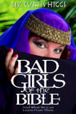Bad Girls of the Bible - Liz Curtis Higgs (ISBN 9781578561254)