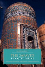 The Safavid Dynastic Shrine - Kishwar Rizvi (ISBN 9781848853546)