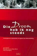 Die droom heb ik nog steeds. Schoolloopbanen en levensverhalen van jongeren in een diverse samenleving - Jan Terwel, Rosa Rodrigues, Diane Van de Koot-Dees (ISBN 9789044136173)