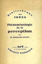 Phénoménologie de la perception - Maurice Merleau-Ponty