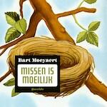 Missen is moeilijk - Bart Moeyaert (ISBN 9789045122526)