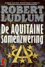 De Aquitaine samenzwering - Robert Ludlum, F.J. Bruning, Yvette Cordfunke (ISBN 9789024507641)