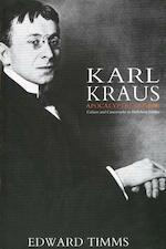 Karl Kraus, Apocalyptic Satirist - Culture & Catastrophe in Habsburg Vienna
