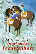 De gebroeders Leeuwenhart - Astrid Lindgren (ISBN 9789021679495)