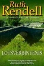 Lotsverbintenis - Ruth Rendell (ISBN 9789022991510)