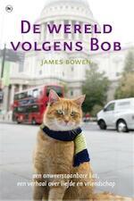 De wereld volgens Bob - James Bowen (ISBN 9789044342819)