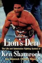 Inside the Lion's Den - Ken Shamrock, Richard Hanner, Calixtro Romias (ISBN 9780804831512)