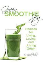 Green Smoothie Joy - Cressida Elias (ISBN 9781620872932)