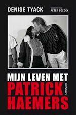 Mijn leven met Patrick Haemers - Denise Tyack (ISBN 9789401405058)