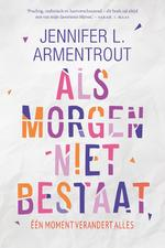 Als morgen niet bestaat - Jennifer L. Armentrout (ISBN 9789401912310)
