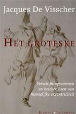 Het groteske - Jacques de Visscher (ISBN 9789028962699)