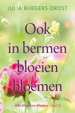 Ook in bermen bloeien bloemen - Julia Burgers-Drost (ISBN 9789020535839)
