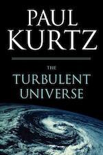 The Turbulent Universe - Paul Kurtz (ISBN 9781616147358)