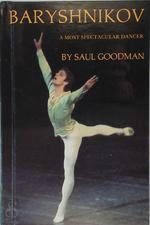 Baryshnikov, a Most Spectacular Dancer - Saul Goodman (ISBN 9780817861407)