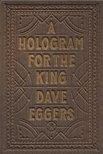 A Hologram for the King - Dave Eggers (ISBN 9781936365746)