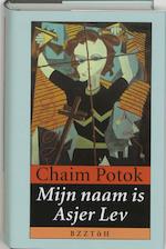 Mijn naam is Asjer Lev - Chaim Potok (ISBN 9789062918195)