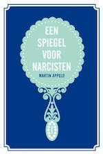 Een spiegel voor narcisten - Martin Appelo (ISBN 9789461055507)