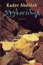 Spijkerschrift - Kader Abdolah (ISBN 9789044501377)