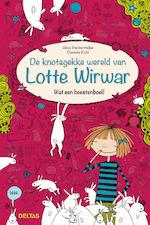 De knotsgekke wereld van Lotte Wirwar - Alice Pantermuller, Daniela Kohl (ISBN 9789044735697)