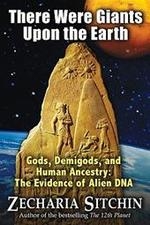 There Were Giants Upon the Earth - Zecharia Sitchin (ISBN 9781591431213)