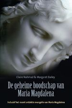 De geheime boodschap van Maria Magdalena - Claire Nahmad, Mark Bailey (ISBN 9789043909594)