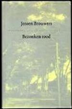 Bezonken rood - Jeroen Brouwers (ISBN 9051086865)