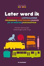 Later word ik... - Moniek Vermeulen