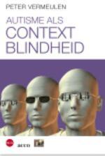 Autisme als contextblindheid - Peter Vermeulen (ISBN 9789033496417)