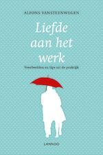 Liefde aan het werk - Alfons Vansteenwegen (ISBN 9789401416078)