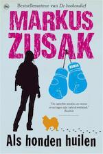 Als honden huilen - Markus Zusak (ISBN 9789044335811)